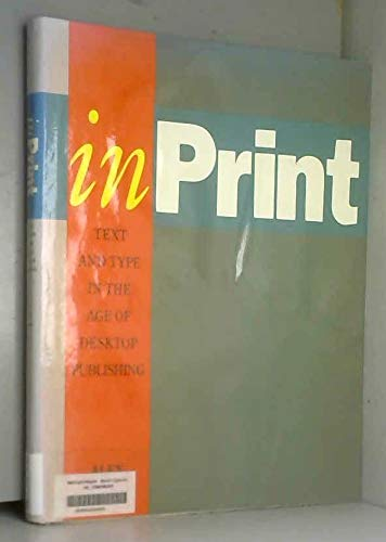 In Print: Text and Type in the Age of Desktop Publishing: Alex Brown