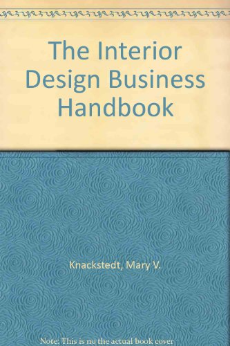The Interior Design Business Handbook A Complete Knackstedt Mary V