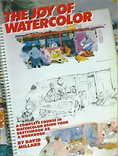 9780823025664: The Joy of Watercolour: Complete Course in Watercolour Using Your Sketchbook as a Workbook