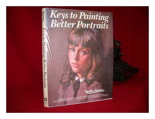 Keys to Painting Better Portraits (0823025829) by Foster Caddell