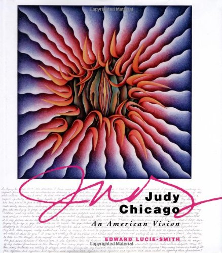Judy Chicago: An American Vision: Lucie-Smith, Edward
