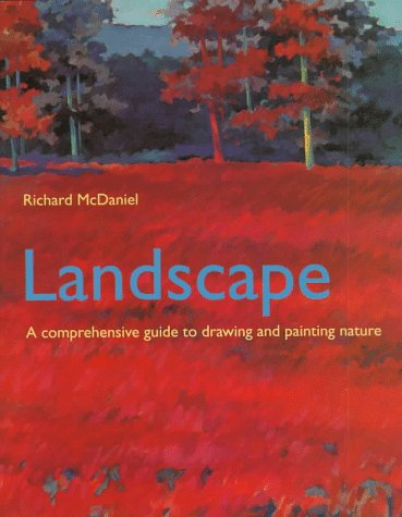 Landscape: A Comprehensive Guide to Drawing and: Richard Mcdaniel