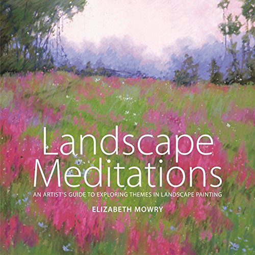 9780823026029: Landscape Meditations: An Artist's Guide to Exploring Themes in Landscape Painting