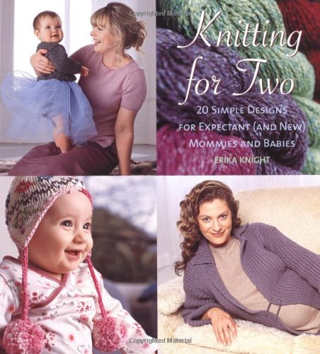 9780823026135: Knitting for Two: 20 Simple Designs for Expectant and New Mommies and Babies