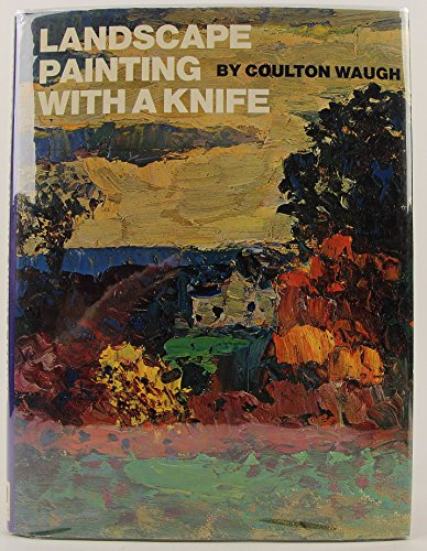 Landscape Painting with a Knife: Waugh, Coulton