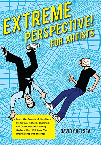 9780823026654: Extreme Perspective! for Artists: Learn the Secrets of Curvilinear, Cylindrical, Fisheye, Isometric, and Other Amazing Drawing Systems That Will Make Your Drawings Pop Off the Page