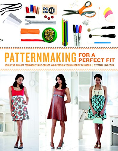9780823026661: Patternmaking for a Perfect Fit: Using the Rub-off Technique to Re-create and Redesign Your Favorite Fashions