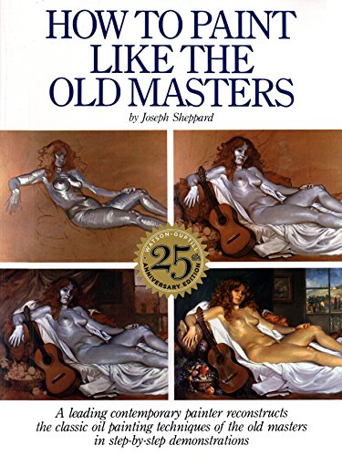 9780823026715: How to Paint Like the Old Masters