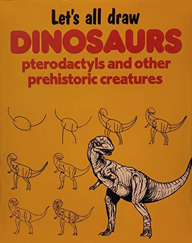 Let's All Draw Dinosaurs: Pterodactyls and Other Prehistoric Creatures (0823027066) by Bruce Robertson