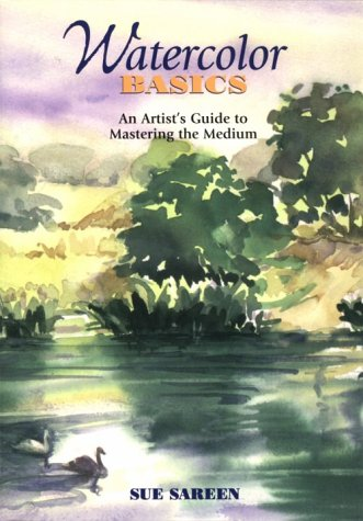 9780823027118: Watercolor Basics: An Artist's Guide to Mastering the Medium