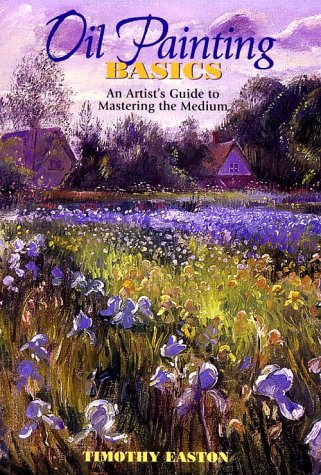 9780823027125: Oil Painting Basics: An Artist's Guide to Mastering the Medium