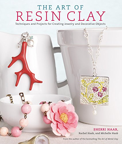 9780823027231: The Art of Resin Clay: Techniques and Projects for Creating Jewelry and Decorative Objects