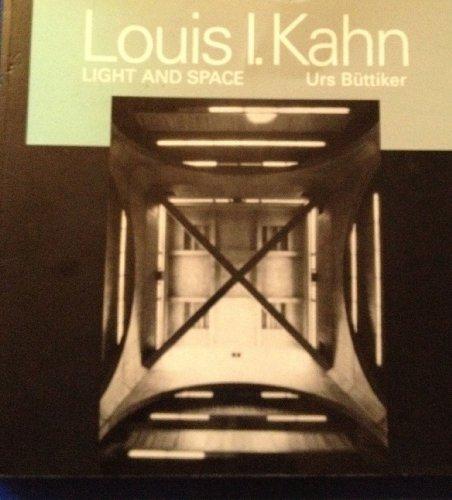 Louis I. Kahn: Light and Space: Urs Buttiker