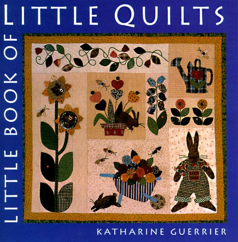 Little Book of Little Quilts (0823028267) by Katharine Guerrier