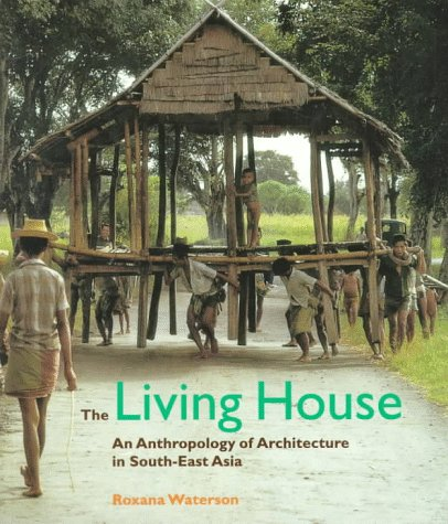 9780823028351: The Living House: An Anthropology of Architecture in South-East Asia
