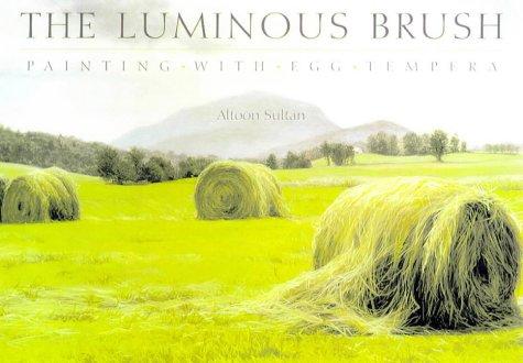 Luminous Brush: Painting with Egg Tempera: Altoon Sultan