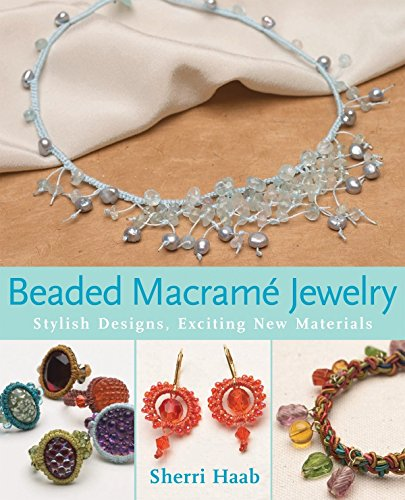 9780823029525: Beaded Macrame Jewelry: Stylish Designs, Exciting New Materials