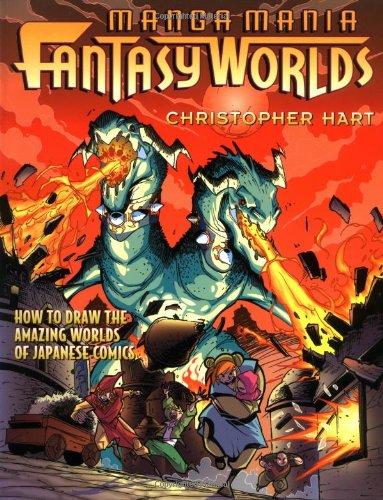 Manga Mania Fantasy Worlds: How to Draw: Hart, Christopher