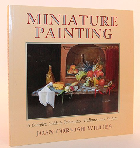 9780823029792: Miniature Painting: A Complete Guide to Techniques, Mediums, and Surfaces