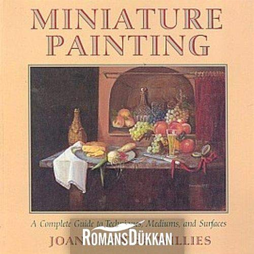 Miniature painting :a complete guide to techniques, mediums, and surfaces