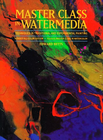 9780823030170: Master Class in Watermedia: Techniques in Traditional and Experimental Painting