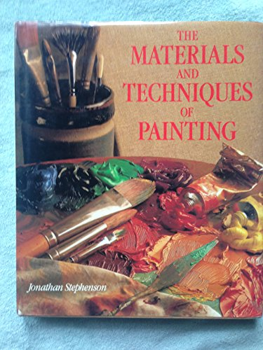 The Materials and Techniques of Painting: Stephenson, Jonathan