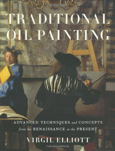 9780823030668: Traditional Oil Painting: Advanced Techniques and Concepts from the Renaissance to the Present