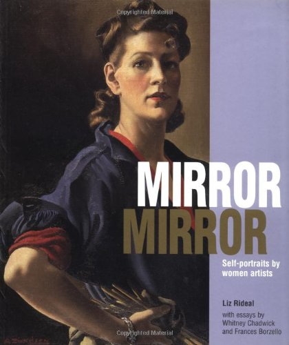 Mirror, mirror: self-portraits by women artists: Rideal, Liz and