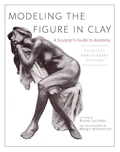 9780823030965: Modeling the Figure in Clay, 30th Anniversary Edition: A Sculptor's Guide to Anatomy (Practical Craft Books)