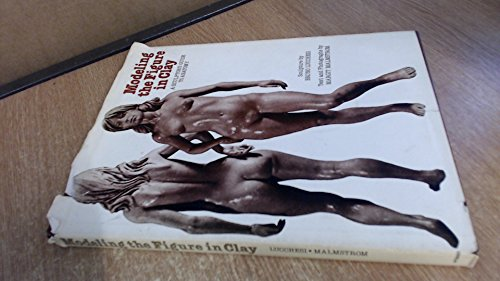 9780823030972: Modeling the Figure in Clay: A Sculptors Guide to Anatomy