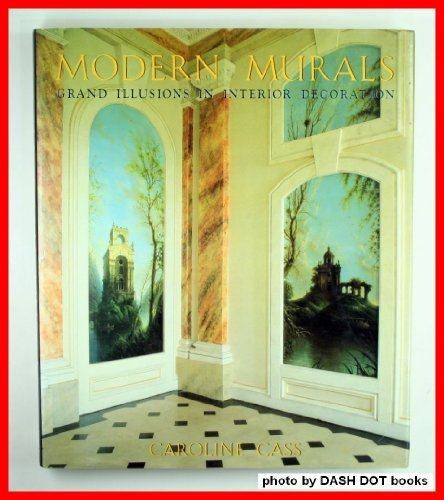 Modern Murals: Grand Illusions in Interior Decoration: Caroline Cass