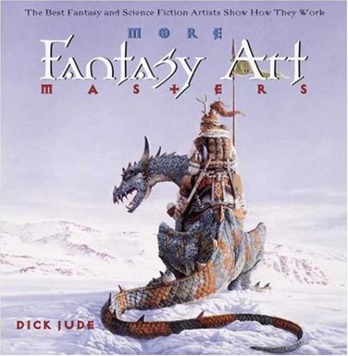 9780823031276: More Fantasy Art Masters: The Best Fantasy and Science Fiction Artists Show How They Work