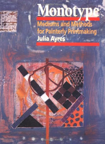 9780823031283: Monotype: Mediums and Methods for Painterly Printmaking (Practical Art Books)