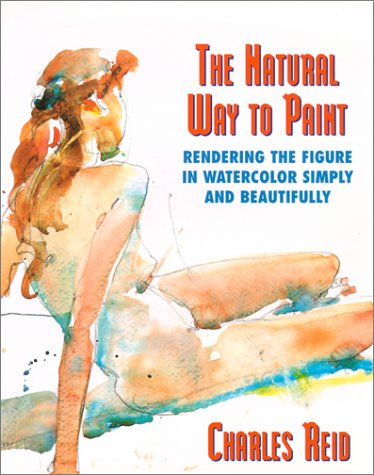 9780823031580: The Natural Way to Paint: Rendering the Figure in Watercolor Simply and Beautifully
