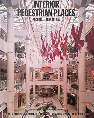 Interior Pedestrian Places: Bednar, Michael J.