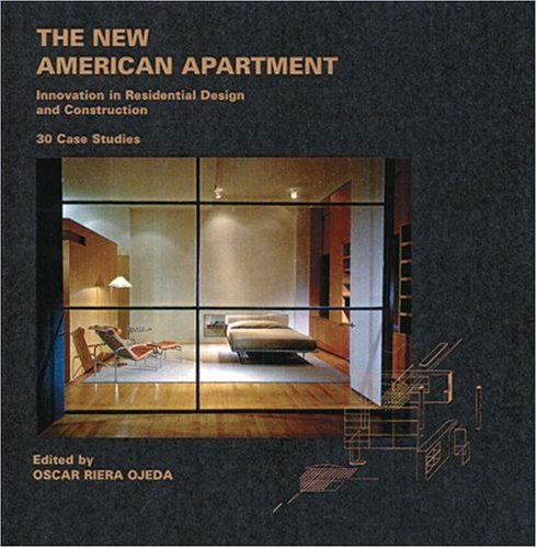 The New American Apartment. Innovations in Residential Design and Construction. 30 Case Studies.: ...