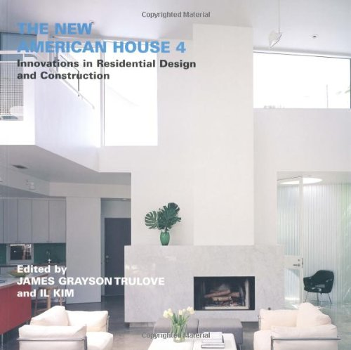 The New American House: Innovations in Residential Design and Construction: Vol 4: James Grayson ...