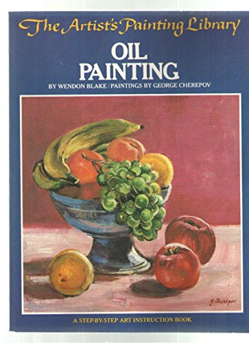 Oil Painting : The Artist's Painting Library: Wendon Blake