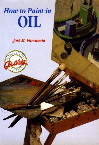 9780823032778: How to Paint in Oil (Watson-Guptill Artist's Library)