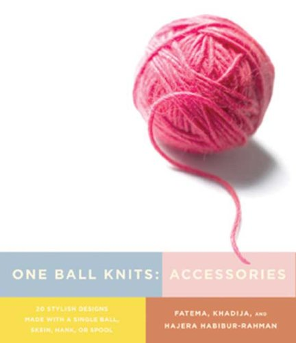 9780823033225: One Ball Knits Accessories: 20 Stylish Designs Made with a Single Ball, Skein, Hank, Or Spool