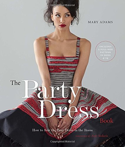 9780823033300: The Party Dress Book: How to Sew the Best Dress in the Room