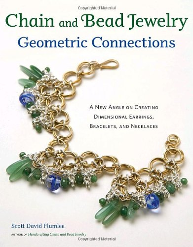 9780823033393: Chain and Bead Jewelry Geometric Connections: A New Angle on Creating Dimensional Earrings, Bracelets, and Necklaces