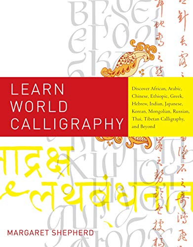 9780823033461: Learn World Calligraphy: Discover African, Arabic, Chinese, Ethiopic, Greek, Hebrew, Indian, Japanese, Korean, Mongolian, Russian, Thai, Tibeta