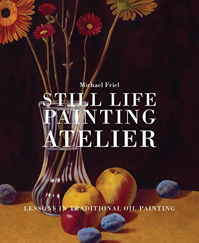 9780823034086: Still Life Painting Atelier: An Introduction to Oil Painting