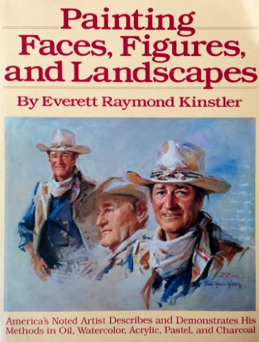 Painting Faces, Figures, and Landscapes: Kinstler, Everett Raymond