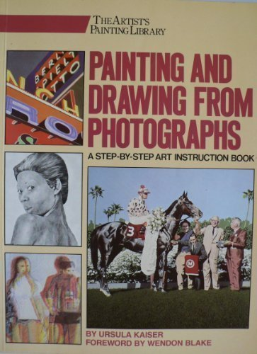 Painting and Drawing from Photographs: Kaiser, Ursula