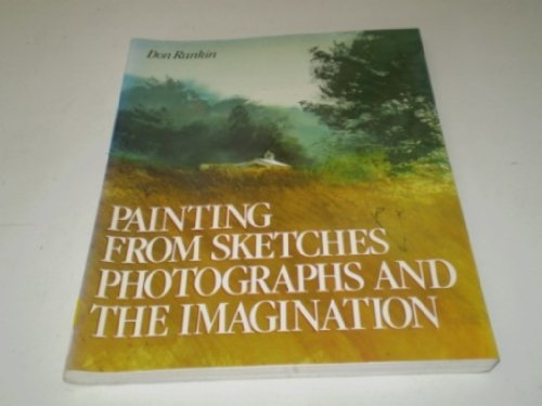 9780823036370: Painting From Sketches, Photographs, and the Imagination