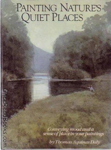 Painting Nature's Quiet Places: Daly, Thomas Aquinas