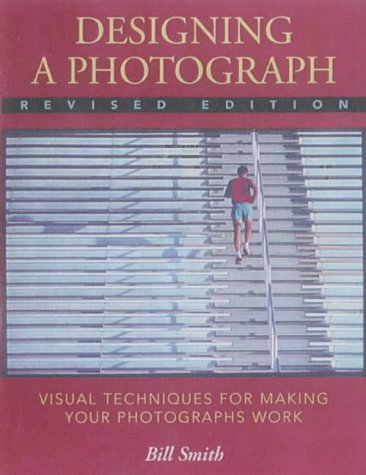 9780823037780: Designing a Photograph: Visual Techniques for Making Your Photographs Work