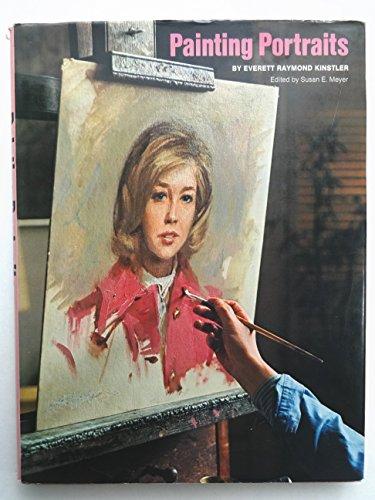 Painting Portraits: Kinstler, Everett Raymond